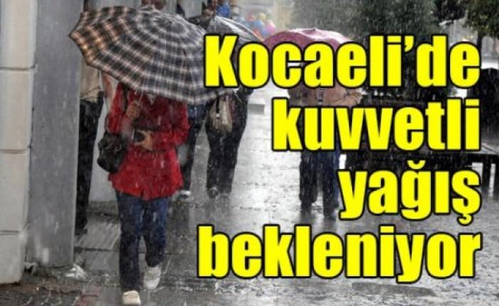 Kocaeli'de kuvvetli yağış bekleniyor