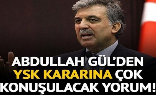 Abdullah Gül'den YSK kararına tepki