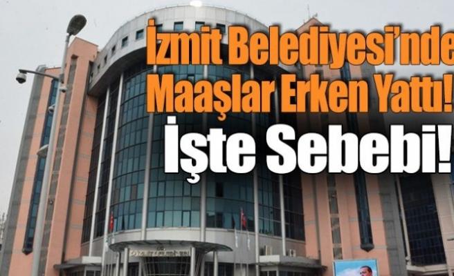 İzmit Belediyesi'nde maaşlar erken yattı