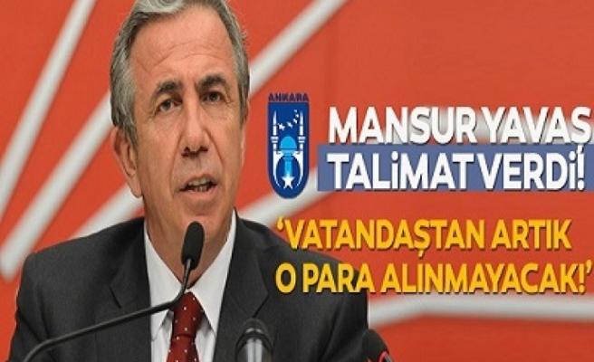 Mansur Yavaş talimat verdi: O para artık alınmayacak