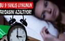 Bu 9 yanlış uykunun faydasını azaltıyor