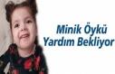 SMA Hastası Minik Öykü'nün Sayılı Günleri...