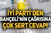 İYİ Parti'den Bahçeli'nin 'evine dön' çağrısına yanıt