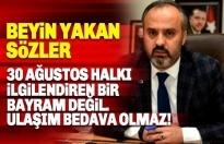 Alinur Aktaş: 30 Ağustos halkın genelini ilgilendiren bir bayram değil