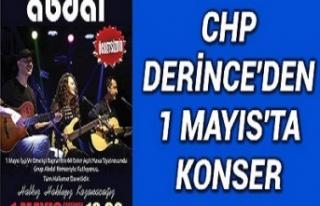 CHP Derince'den 1 Mayıs'ta konser