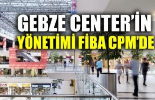 Gebze Center'in yönetimi Fiba CPM'de