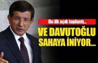 Ahmet Davutoğlu, sahaya iniyor