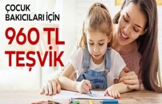 Çocuk bakıcıları için aylık 960 lira teşvik