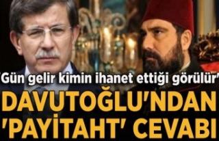 Davutoğlu'dan 'Payitaht' yanıtı:...