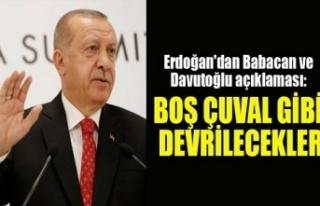 Erdoğan'dan: Boş çuval gibi devrilecekler