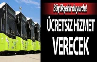 Büyükşehir, Ücretsiz hizmet verecek