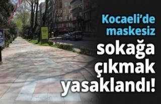 Kocaeli'de maskesiz sokağa çıkmak yasaklandı