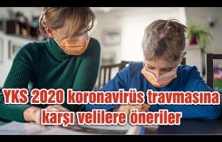 YKS 2020 koronavirüs travmasına karşı velilere...