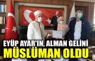 Eyüp Ayar'ın Alman gelini Müslüman oldu