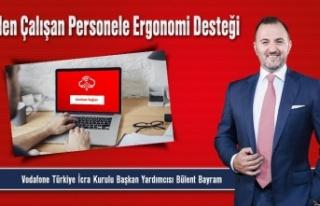 """Vodafone evden çalışan personele """"ergonomi desteği""""..."""