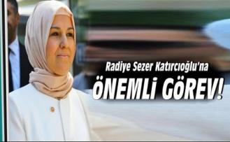 Radiye Sezer Katırcıoğlu'na önemli görev