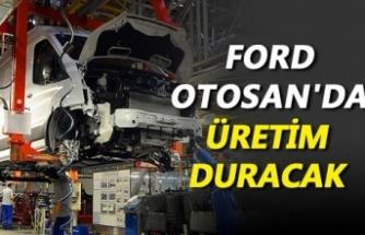 Ford'da üretim duracak