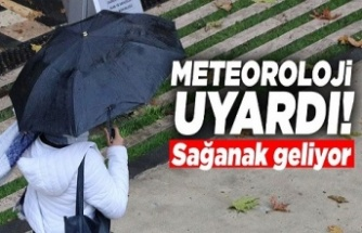Meteoroloji uyardı! Sağanak geliyor