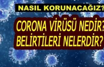 Corona virüsü nedir, belirtileri neler?