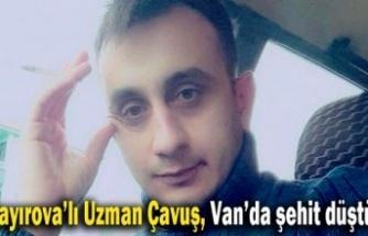 Çayırovalı Uzman Çavuş, Van'da Şehit düştü