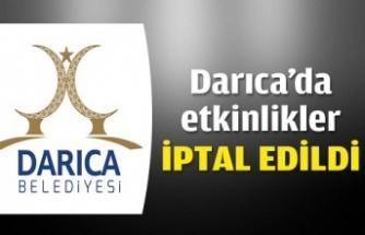 Darıca Belediyesi etkinlikleri İptal etti