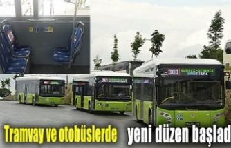 Tramvay ve otobüslerde yeni düzen başladı