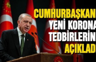 Erdoğan Yeni Koronavirus Tedbirlerini Açıklandı