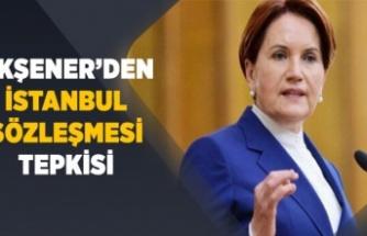 Akşener'den İstanbul Sözleşmesi tepkisi
