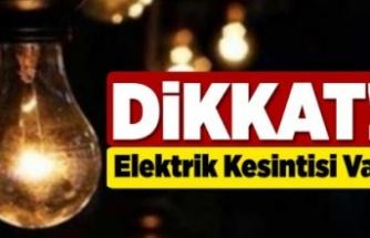 İki ilçe ve 38 köyde elektrik kesintisi uygulanacak