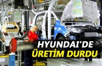 Hyundai üretimi durdurdu
