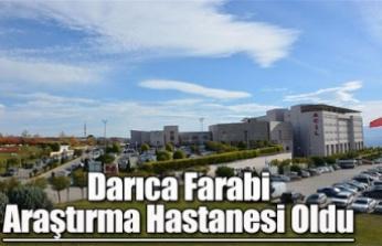 Darıca Farabi, Araştırma Hastanesi oldu