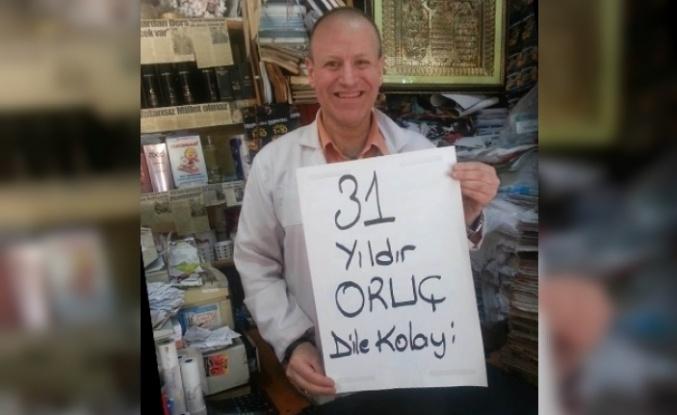 31 yıldır Oruç tutuyor