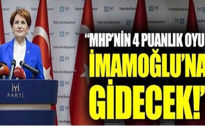 Akşener: MHP'den yüzde 4 oy İmamoğlu'na gidecek