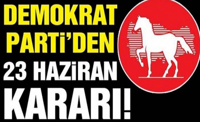 Demokrat Parti'den İstanbul kararı!