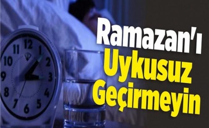 Ramazan'da uyku hijyenine dikkat!