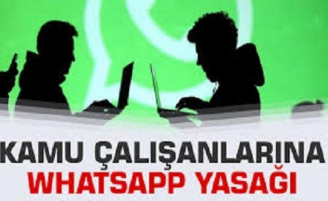 Kamu Çalışanlarına 'WhatsApp' Yasağı!