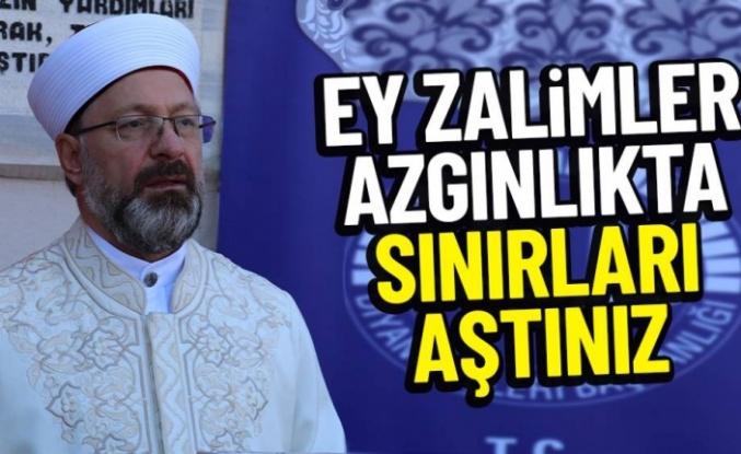 Diyanet İşleri Başkanı Prof. Dr. Ali Erbaş'tan İsrail'in Mescid-i Aksa'yı saldırılarına tepki: