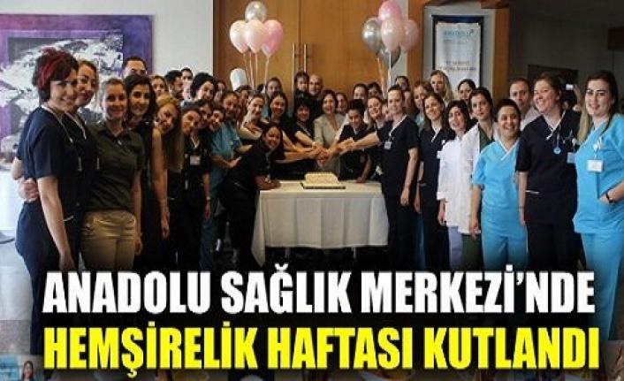 Anadolu Sağlık Merkezi'nde Hemşirelik Haftası kutlandı
