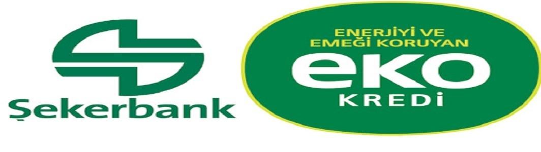 Şekerbank, EKOkredi ile enerji giderlerini düşürmeyi sürdürüyor