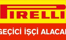 Pirelli Kocaeli'de, Geçici İşçi Alacak
