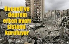 Kocaeli'ye deprem erken uyarı sistemi kuruluyor